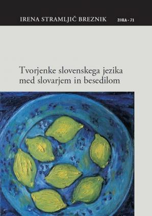 Naslovnica za Tvorjenke slovenskega jezika med slovarjem in besedilom